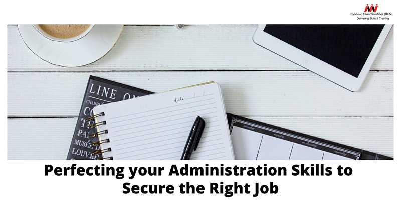 DCS Training - Perfecting Your Administration Skills to Secure the Right Job