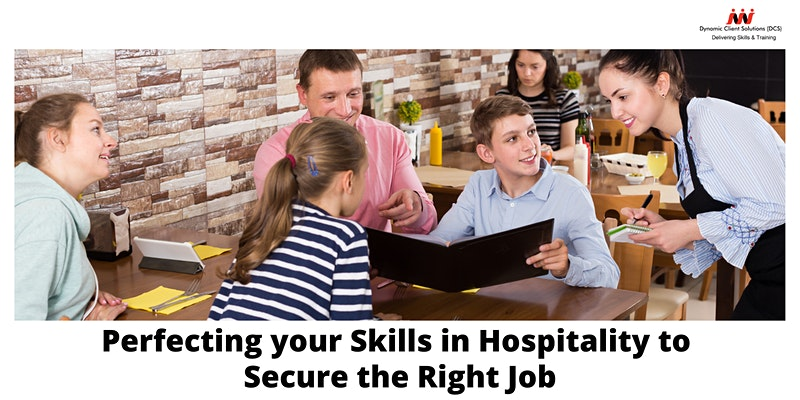 DCS Training - Perfecting Your Skills in Hospitality to Secure the Right Job
